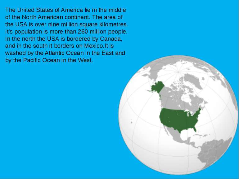 The United States of America lie in the middle of the North American continen...