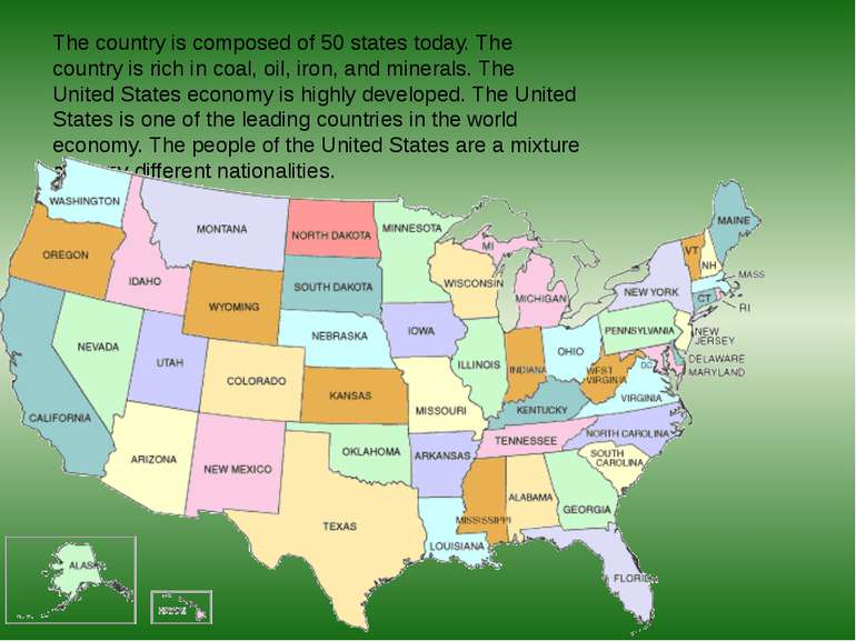The country is composed of 50 states today. The country is rich in coal, oil,...