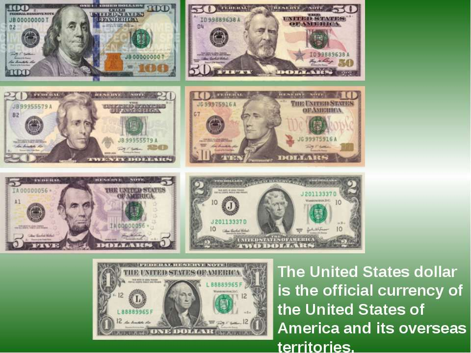 The United States dollar is the official currency of the United States of Ame...