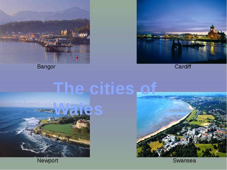 Bangor Cardiff Newport Swansea The cities of Wales