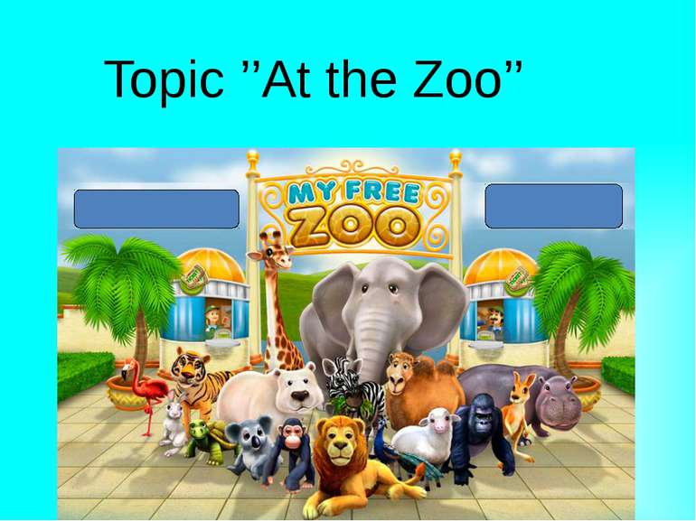 Topic ''At the Zoo''