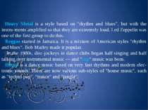"""Heavy Metal is a style based on """"rhythm and blues"""", but with the instru ments..."""