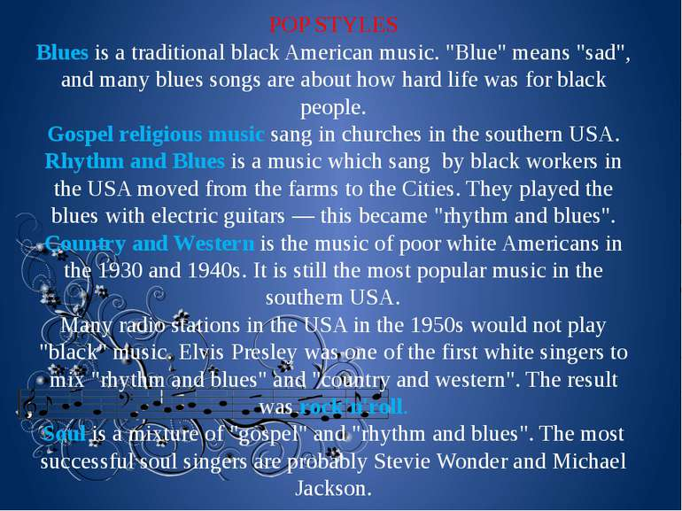 "POP STYLES Blues is a traditional black American music. ""Blue"" means ""sad"", a..."