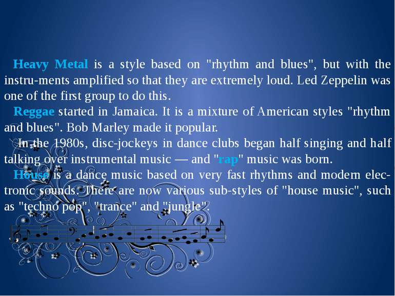 "Heavy Metal is a style based on ""rhythm and blues"", but with the instru ments..."