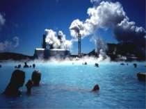 Геотермальна енергія Геотермальну енергію отримують з підземних термальних во...