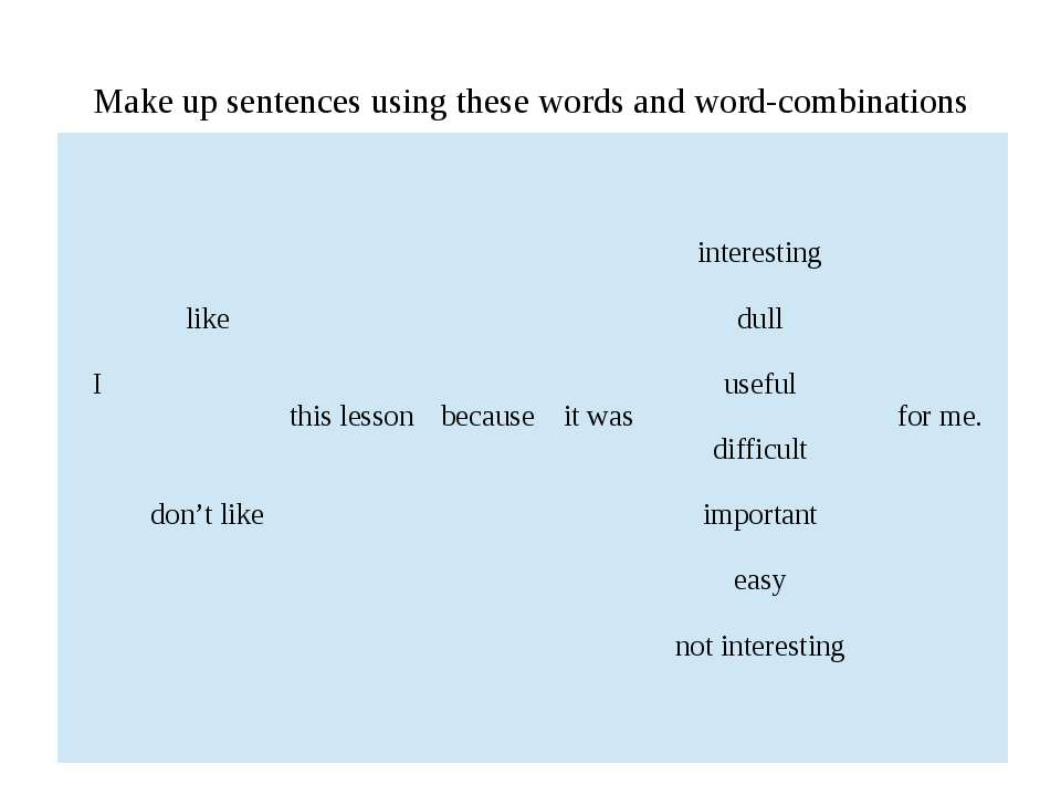 Make up sentences using these words and word-combinations I like don't like t...