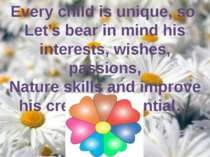 Every child is unique, so Let's bear in mind his interests, wishes, passions,...