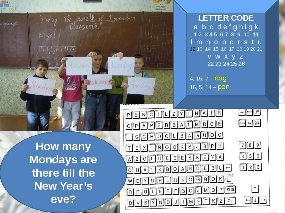 How many Mondays are there till the New Year's eve? LETTER CODE a b c d e f g...