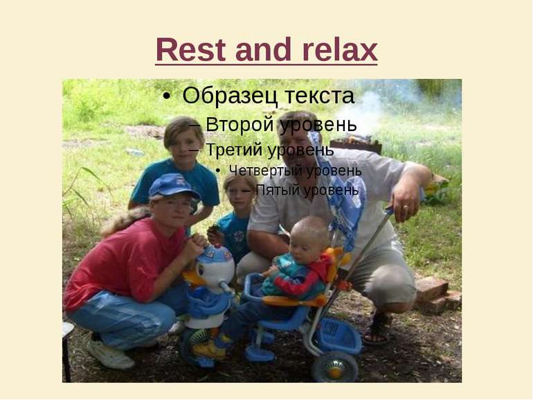 Rest and relax
