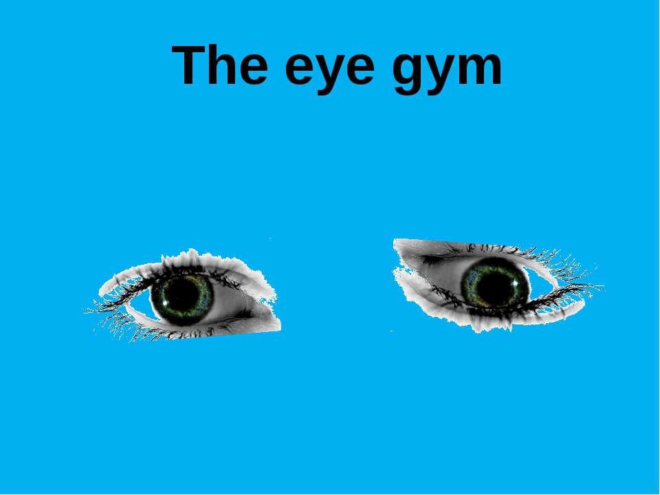The eye gym