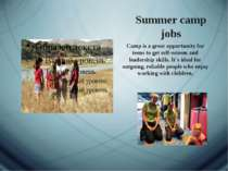 Summer camp jobs Camp is a great opportunity for teens to get self-esteem and...