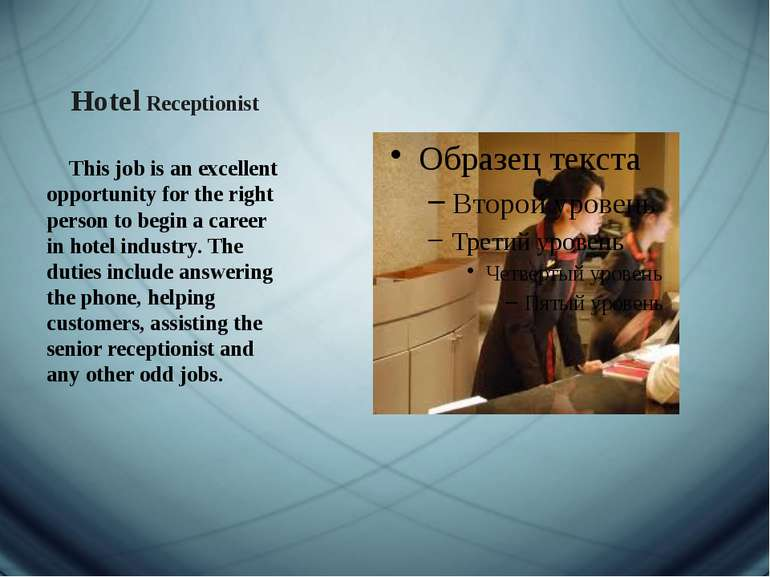 Hotel Receptionist This job is an excellent opportunity for the right person ...