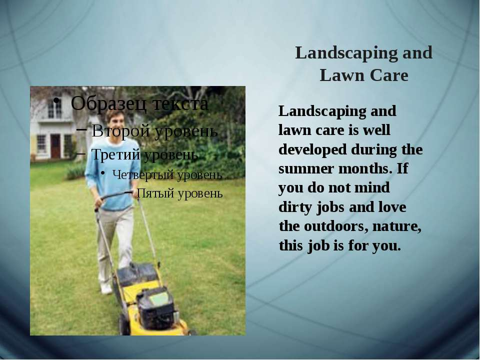 Landscaping and Lawn Care Landscaping and lawn care is well developed during ...