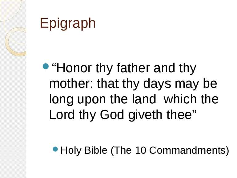 "Epigraph ""Honor thy father and thy mother: that thy days may be long upon the..."