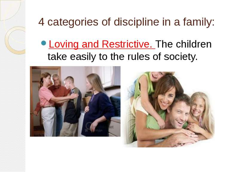4 categories of discipline in a family: Loving and Restrictive. The children ...