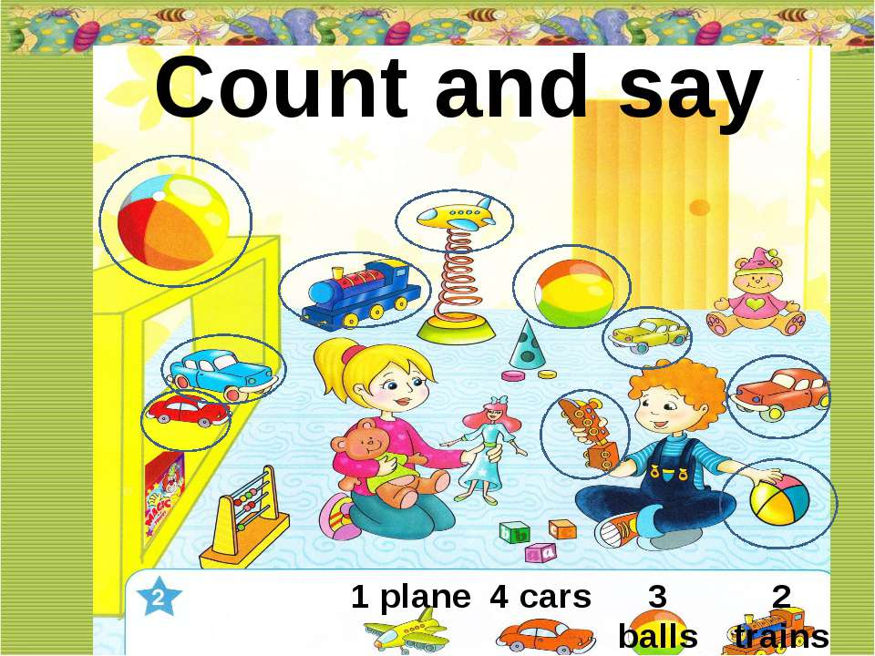 Count and say 1 plane 4 cars 3 balls 2 trains