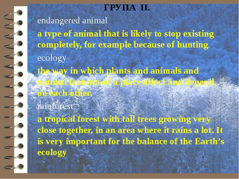 ГРУПА ІІ. endangered animal a type of animal that is likely to stop existing ...
