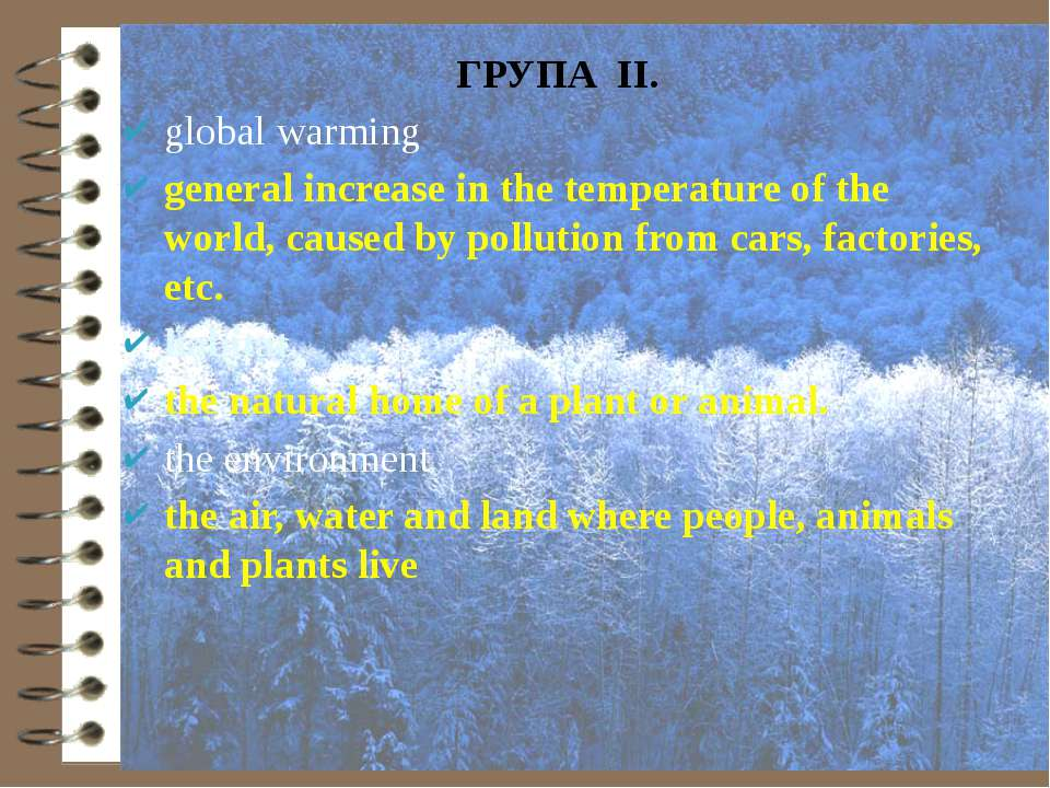 ГРУПА ІІ. global warming general increase in the temperature of the world, ca...