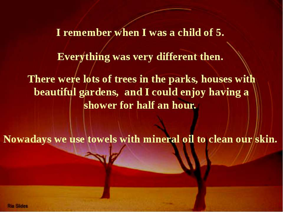 I remember when I was a child of 5. There were lots of trees in the parks, ho...