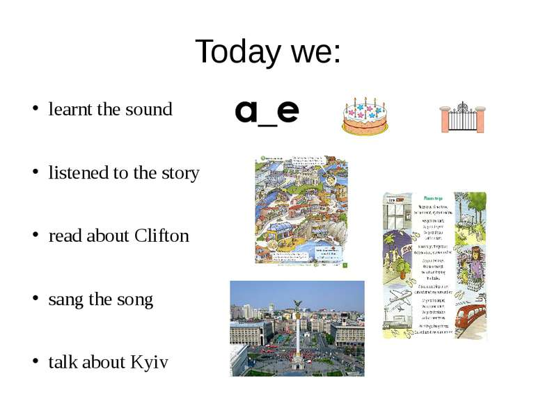 Today we: learnt the sound listened to the story read about Clifton sang the ...