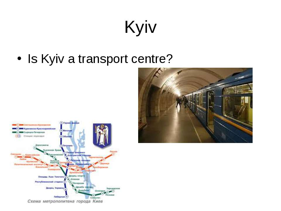 Kyiv Is Kyiv a transport centre?