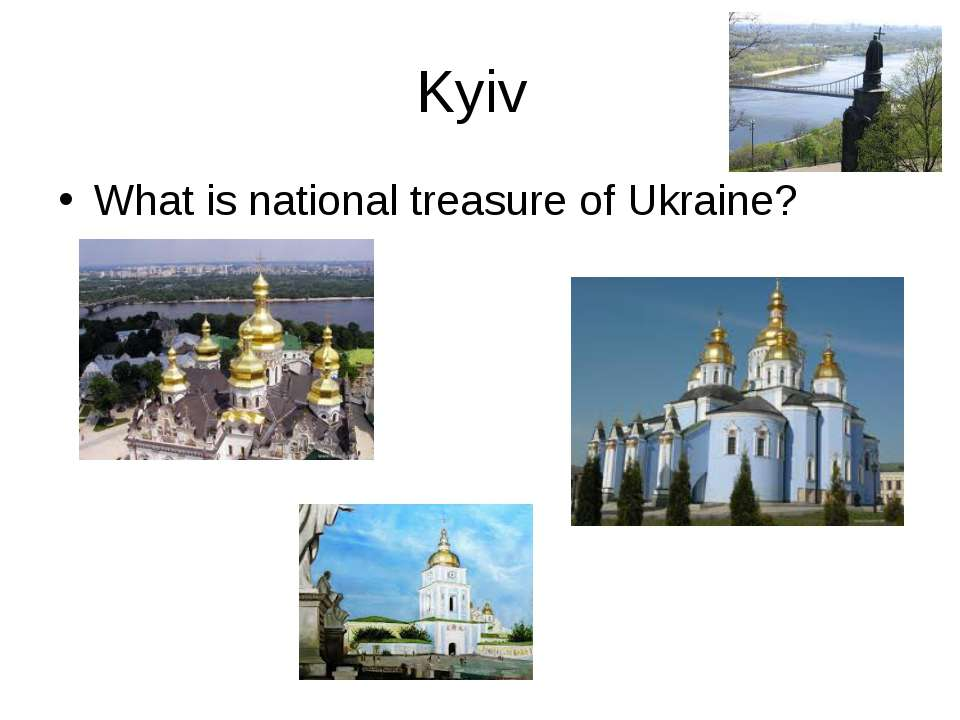 Kyiv What is national treasure of Ukraine?