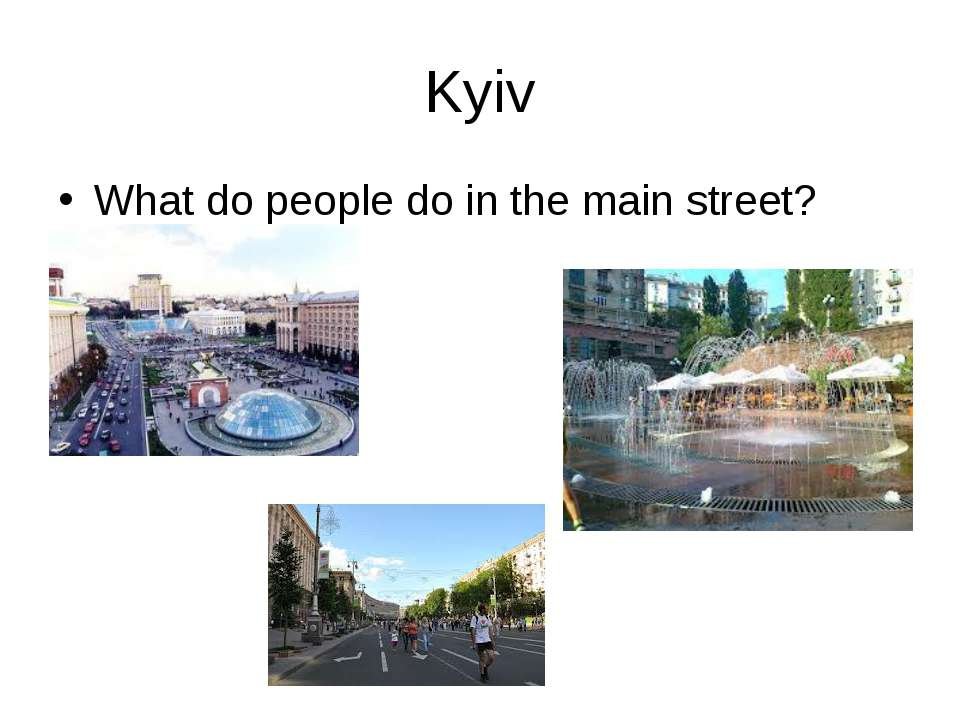 Kyiv What do people do in the main street?