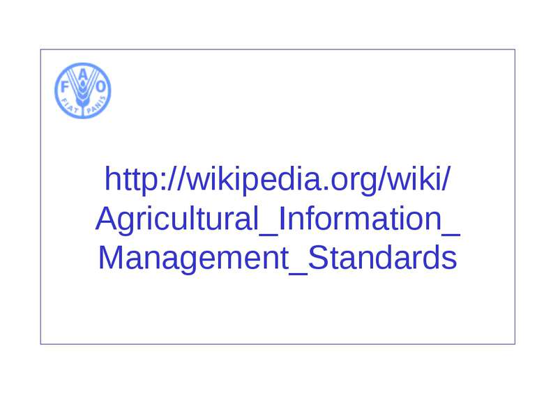 http://wikipedia.org/wiki/ Agricultural_Information_ Management_Standards