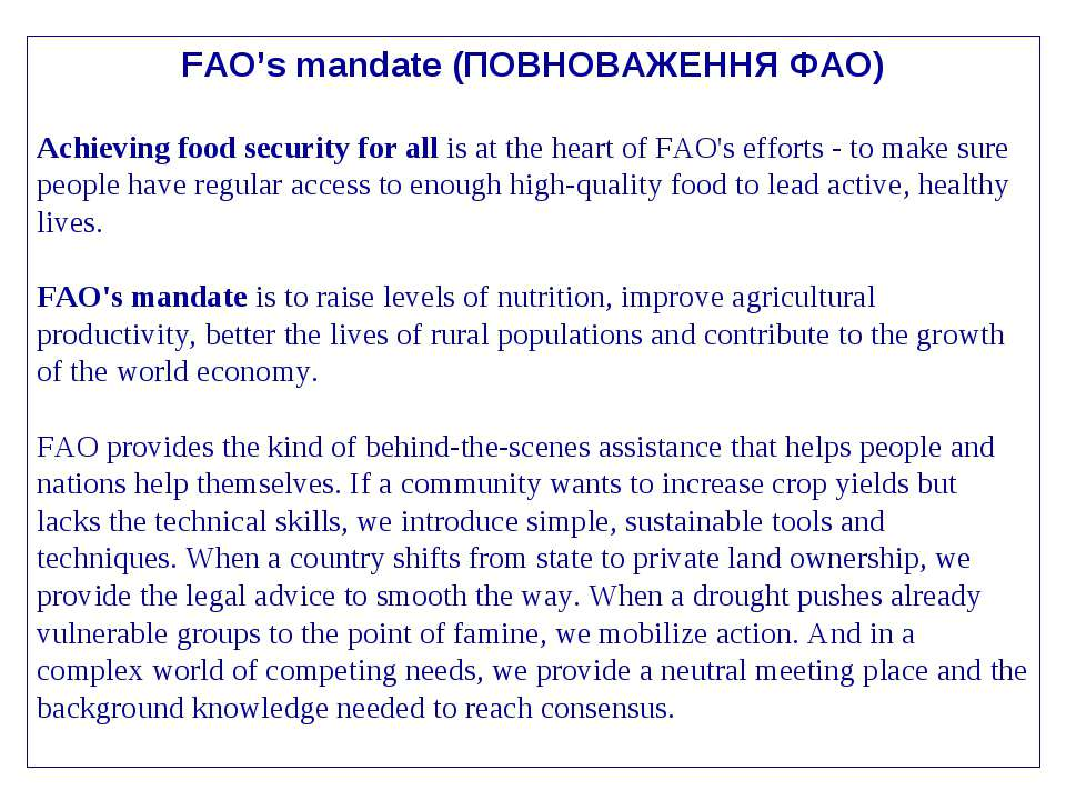 FAO's mandate (ПОВНОВАЖЕННЯ ФАО) Achieving food security for all is at the he...