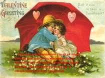 Протягом сімнадцятого століття люди робили свої власні валентинки. Вони писал...