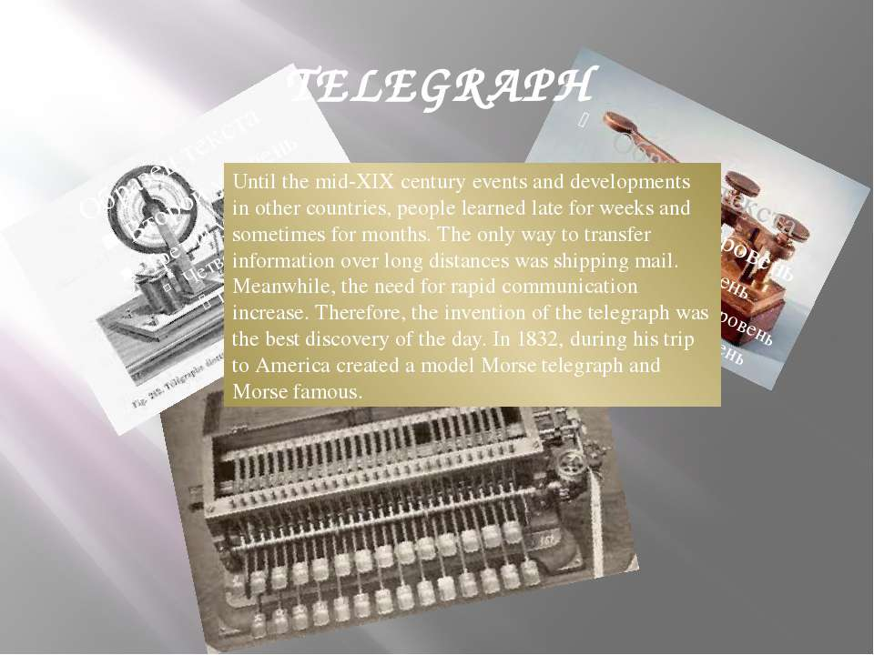 TELEGRAPH Until the mid-XIX century events and developments in other countrie...