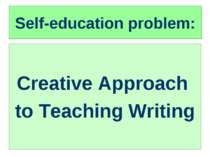 Creative Approach To Teaching Writing.