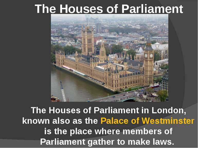 The Houses of Parliament in London, known also as the Palace of Westminster i...