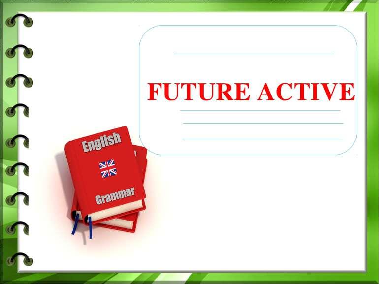 FUTURE ACTIVE