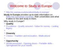 Welcome to Study in Europe http://ec.europa.eu/education/study-in-europe/ Stu...