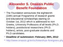 Alexander S. Onassis Public Benefit Foundation The Foundation announces the e...