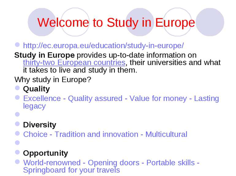 Welcome to Study in Europe http://ec.europa.eu/education/study-in-europe/ Stu...