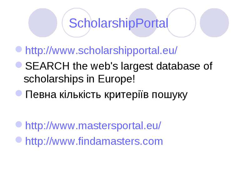 ScholarshipPortal http://www.scholarshipportal.eu/ SEARCH the web's largest d...