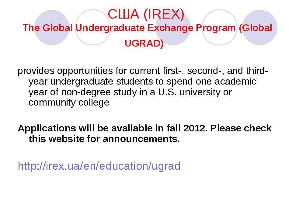 США (IREX) The Global Undergraduate Exchange Program (Global UGRAD) provides ...