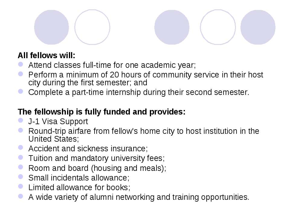 All fellows will: Attend classes full-time for one academic year; Perform a m...