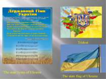 The state hymn of Ukraine Trident The state flag of Ukraine