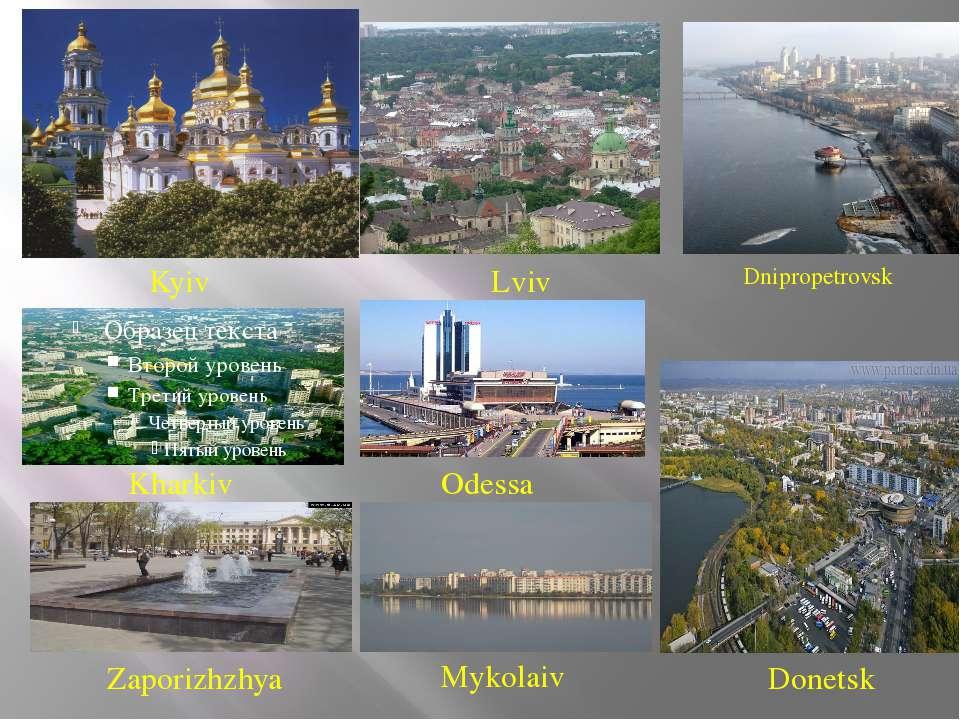 Kharkiv Lviv Dnipropetrovsk Zaporizhzhya Donetsk Odessa Mykolaiv Kyiv