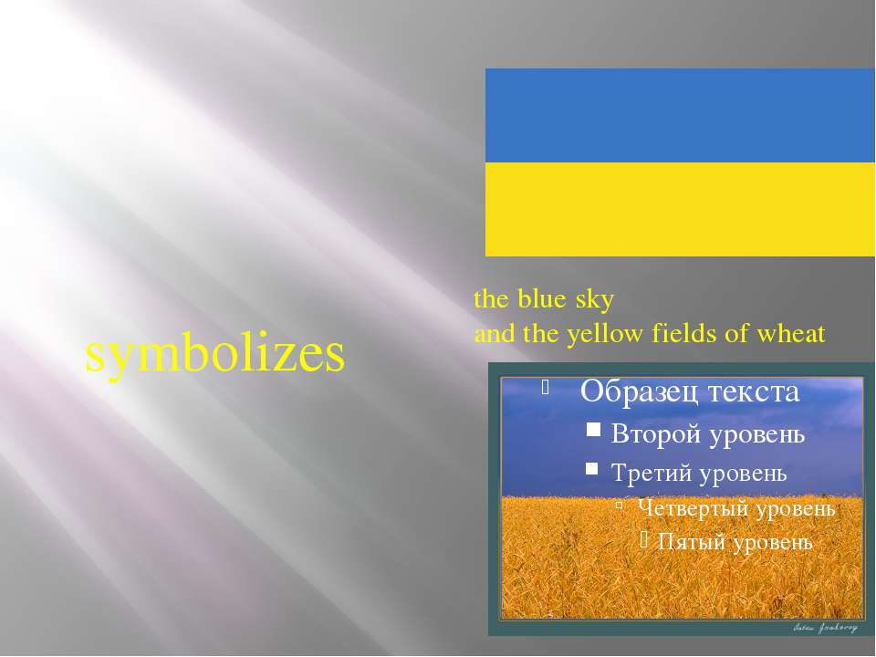 symbolizes the blue sky and the yellow fields of wheat