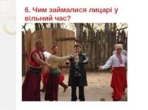 6. Чим займалися лицарі у вільний час?