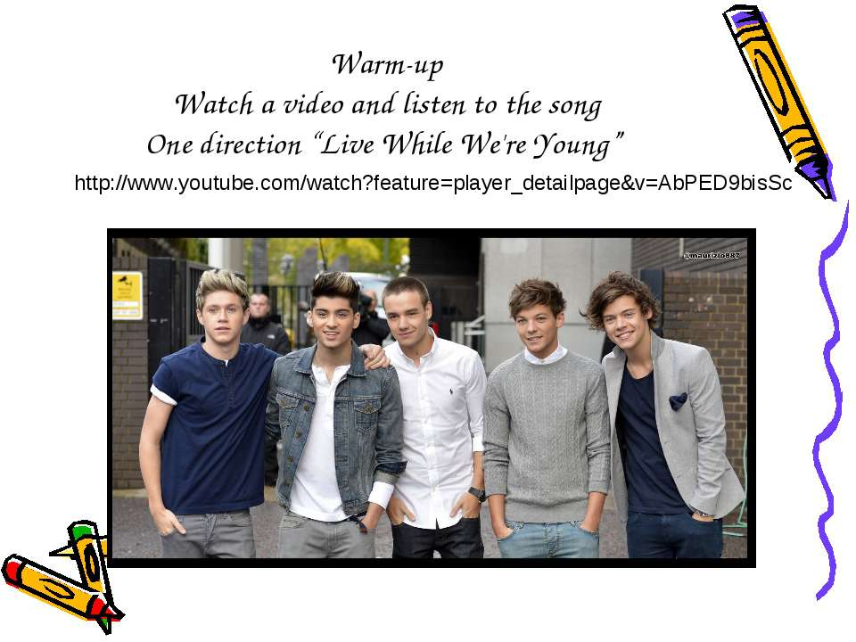 "Warm-up Watch a video and listen to the song One direction ""Live While We're ..."
