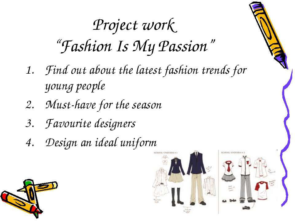 "Project work ""Fashion Is My Passion"" Find out about the latest fashion trends..."