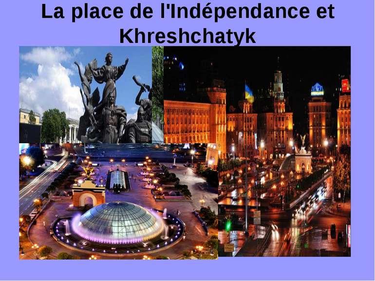 La place de l'Indépendance et Khreshchatyk