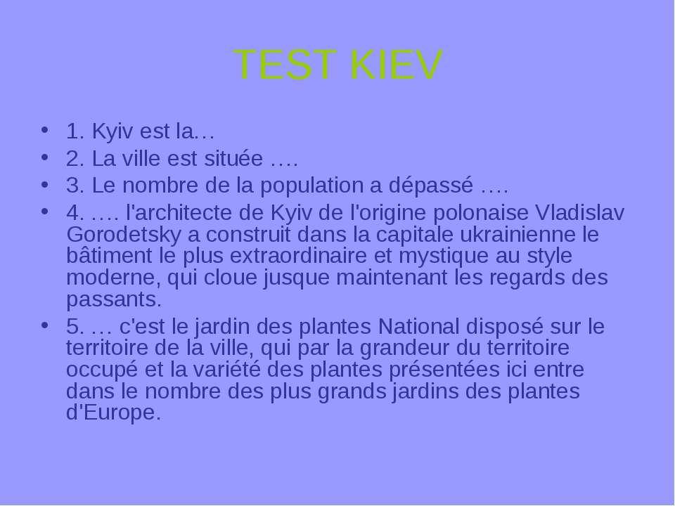 TEST KIEV 1. Kyiv est la… 2. La ville est située …. 3. Le nombre de la popula...