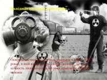 Ліквідація наслідків катастрофи Основна частина роботи була виконана в 1986 –...