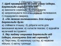 7. Щоб привернути до себе увагу Ізідори, Бертольдо вирішує для неї: а) викона...
